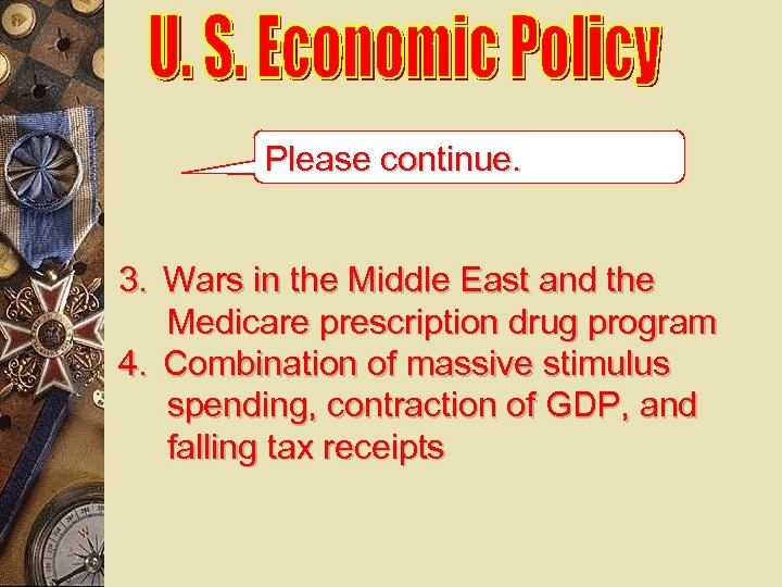 Please continue. 3. Wars in the Middle East and the Medicare prescription drug program