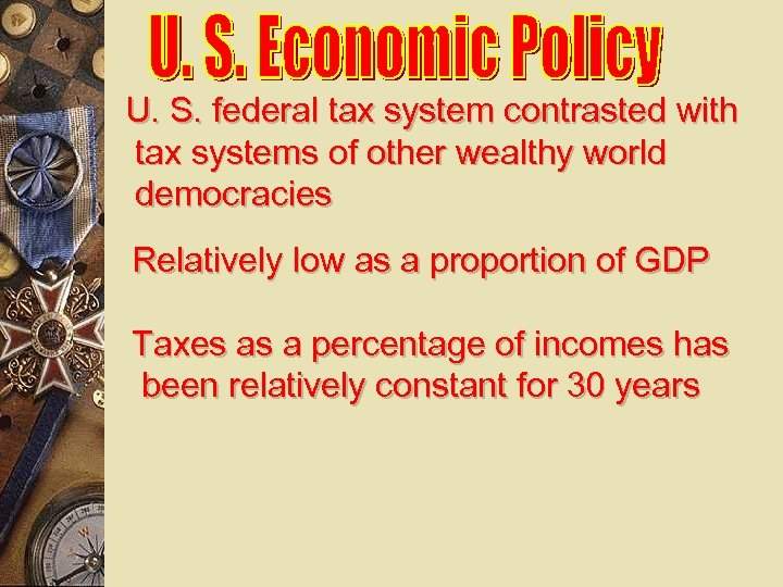 U. S. federal tax system contrasted with tax systems of other wealthy world democracies