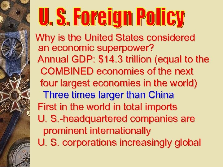 Why is the United States considered an economic superpower? Annual GDP: $14. 3 trillion