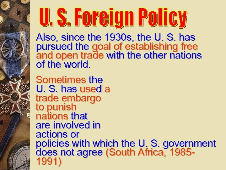 Also, since the 1930 s, the U. S. has pursued the goal of establishing