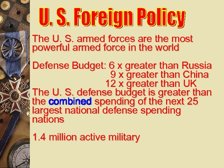 The U. S. armed forces are the most powerful armed force in the world