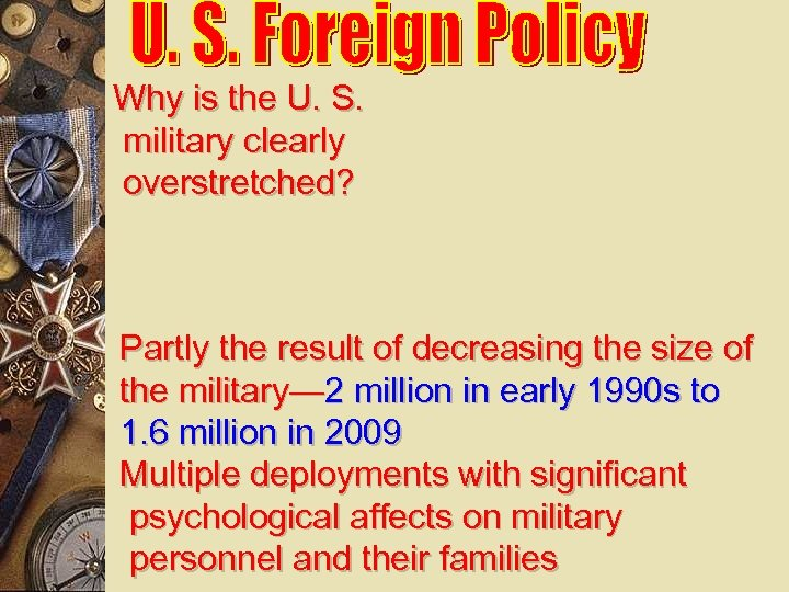 Why is the U. S. military clearly overstretched? Partly the result of decreasing the
