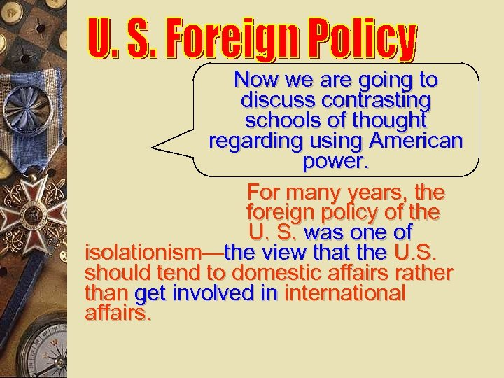 Now we are going to discuss contrasting schools of thought regarding using American power.