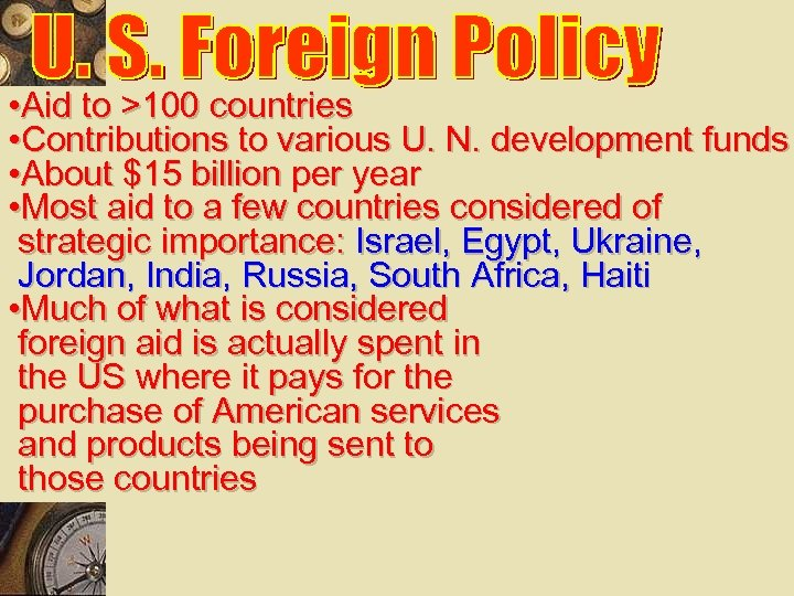 • Aid to >100 countries • Contributions to various U. N. development funds
