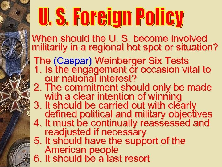 When should the U. S. become involved militarily in a regional hot spot or