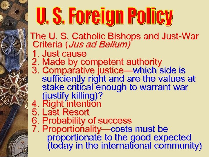The U. S. Catholic Bishops and Just-War Criteria (Jus ad Bellum) 1. Just cause