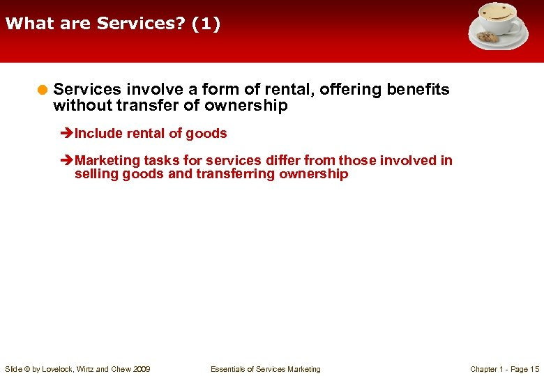 What are Services? (1) = Services involve a form of rental, offering benefits without