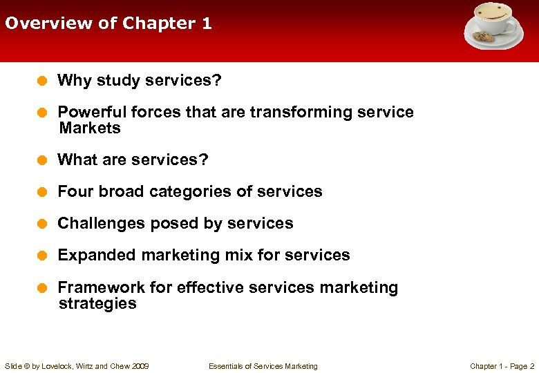 Overview of Chapter 1 = Why study services? = Powerful forces that are transforming