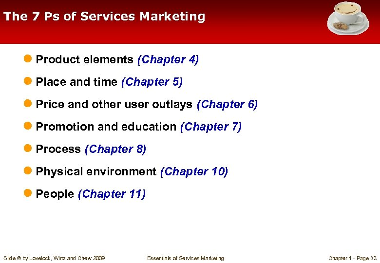 The 7 Ps of Services Marketing ● Product elements (Chapter 4) ● Place and