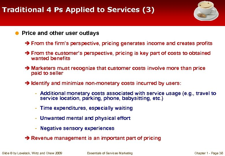 Traditional 4 Ps Applied to Services (3) = Price and other user outlays è