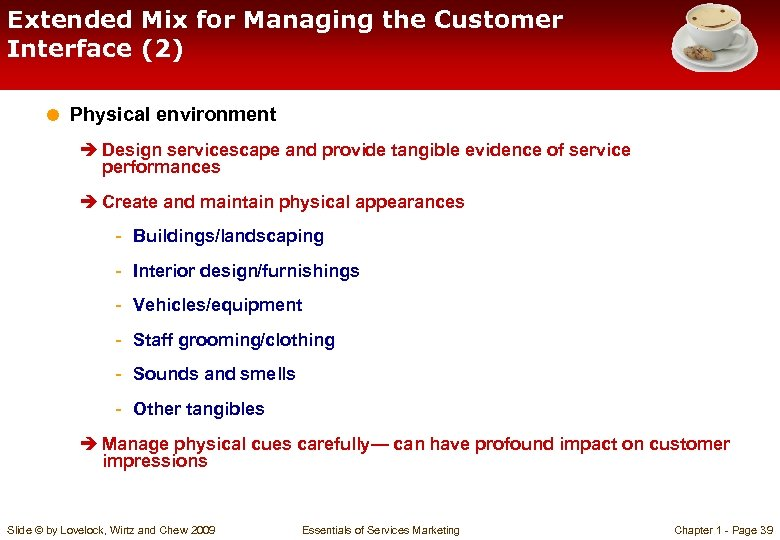 Extended Mix for Managing the Customer Interface (2) = Physical environment è Design servicescape