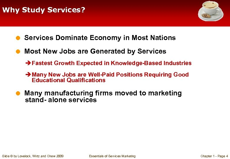 Why Study Services? = Services Dominate Economy in Most Nations = Most New Jobs