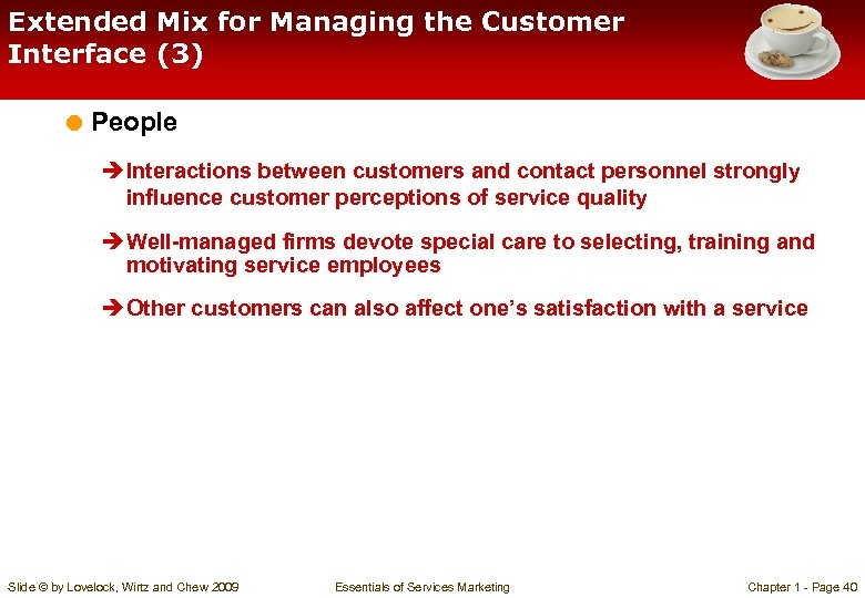 Extended Mix for Managing the Customer Interface (3) = People è Interactions between customers