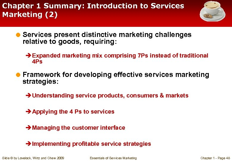 Chapter 1 Summary: Introduction to Services Marketing (2) = Services present distinctive marketing challenges