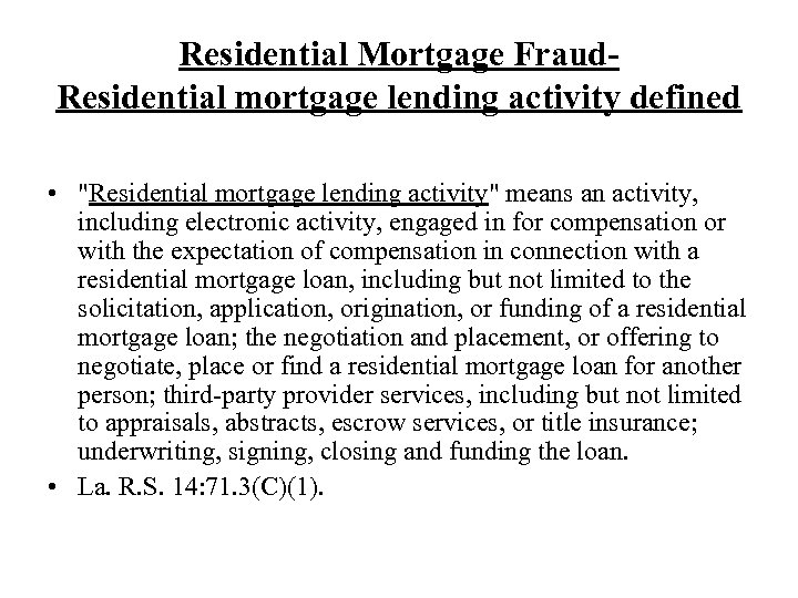 Residential Mortgage Fraud. Residential mortgage lending activity defined •