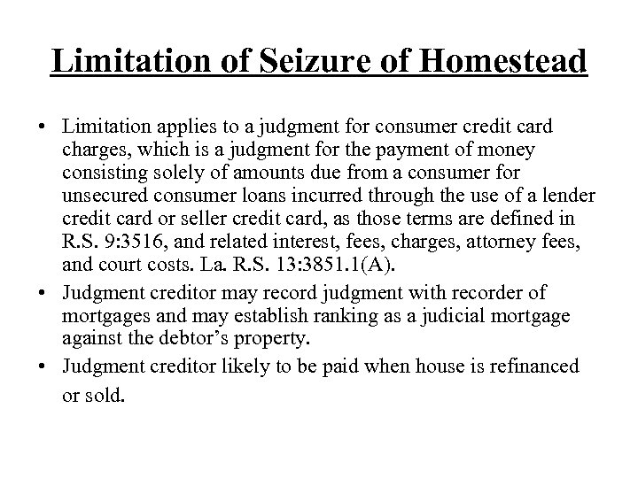 Limitation of Seizure of Homestead • Limitation applies to a judgment for consumer credit
