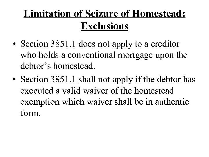 Limitation of Seizure of Homestead: Exclusions • Section 3851. 1 does not apply to