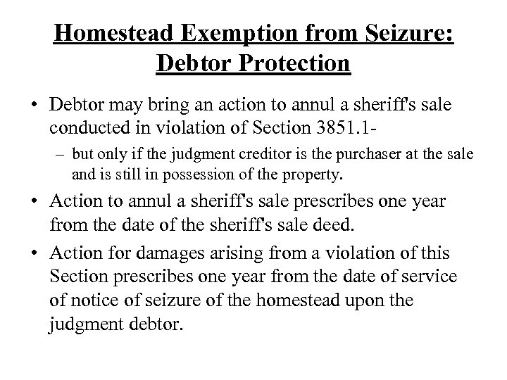 Homestead Exemption from Seizure: Debtor Protection • Debtor may bring an action to annul