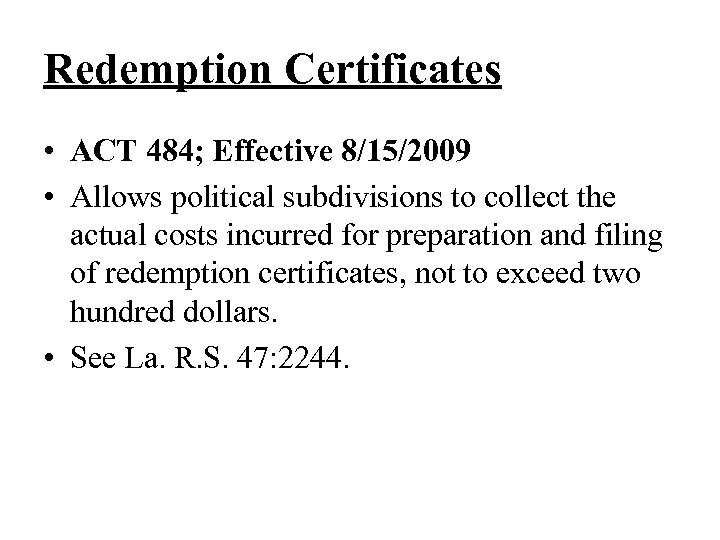 Redemption Certificates • ACT 484; Effective 8/15/2009 • Allows political subdivisions to collect the