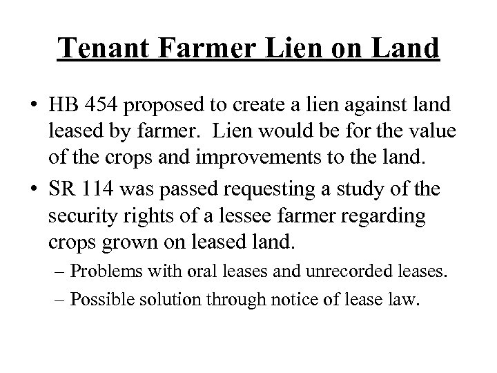 Tenant Farmer Lien on Land • HB 454 proposed to create a lien against