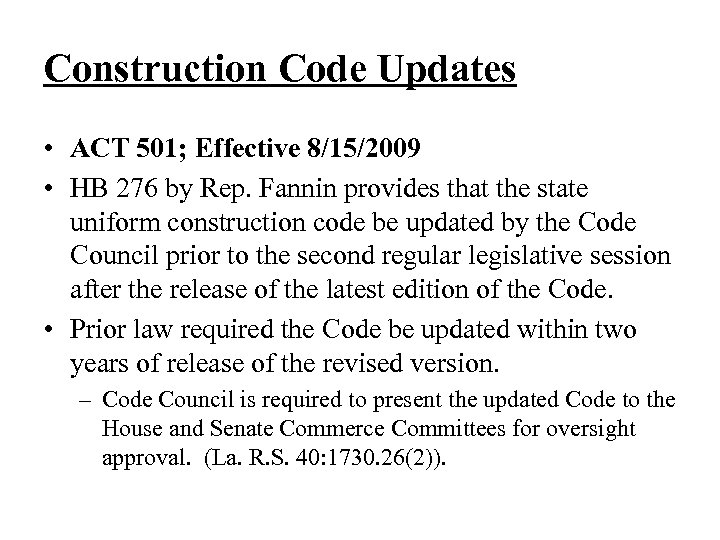 Construction Code Updates • ACT 501; Effective 8/15/2009 • HB 276 by Rep. Fannin