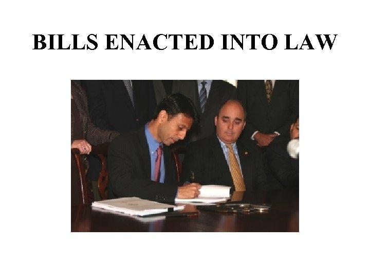 BILLS ENACTED INTO LAW