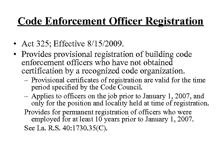 Code Enforcement Officer Registration • Act 325; Effective 8/15/2009. • Provides provisional registration of