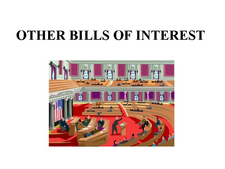 OTHER BILLS OF INTEREST