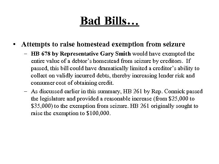Bad Bills… • Attempts to raise homestead exemption from seizure – HB 678 by