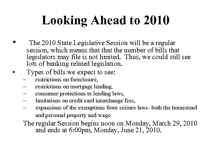 Looking Ahead to 2010 • The 2010 State Legislative Session will be a regular