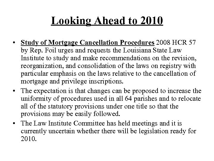 Looking Ahead to 2010 • Study of Mortgage Cancellation Procedures 2008 HCR 57 by