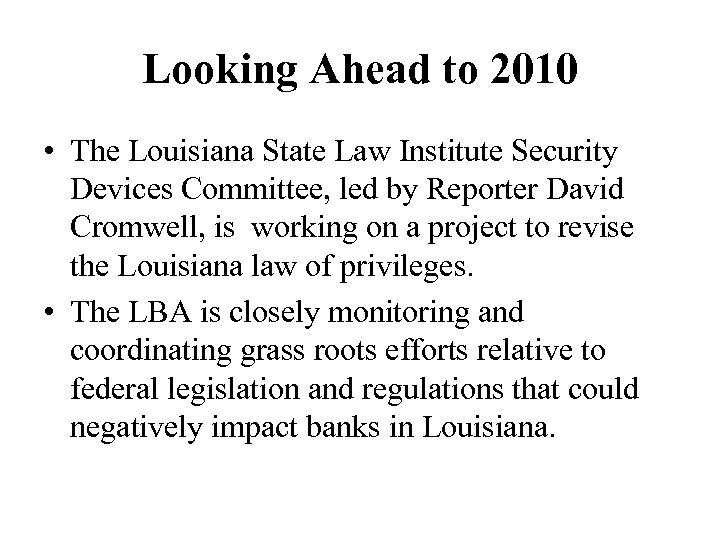 Looking Ahead to 2010 • The Louisiana State Law Institute Security Devices Committee, led