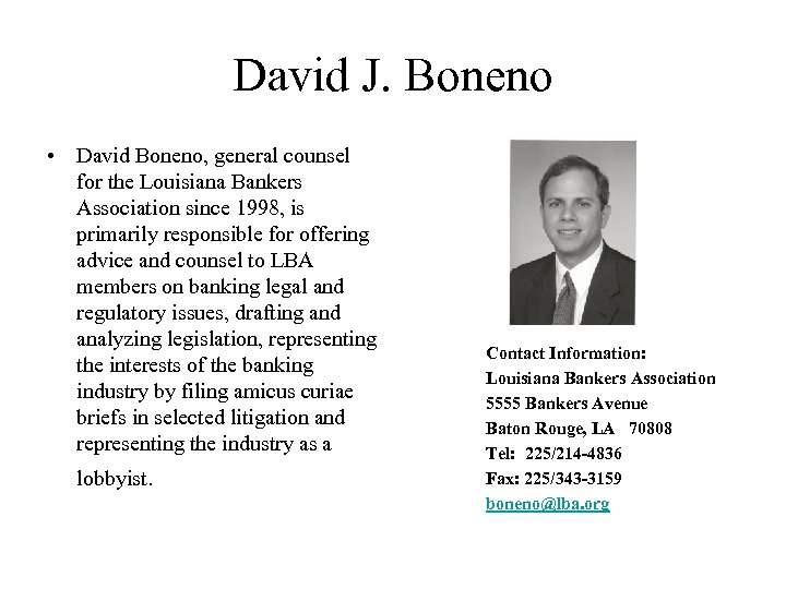 David J. Boneno • David Boneno, general counsel for the Louisiana Bankers Association since