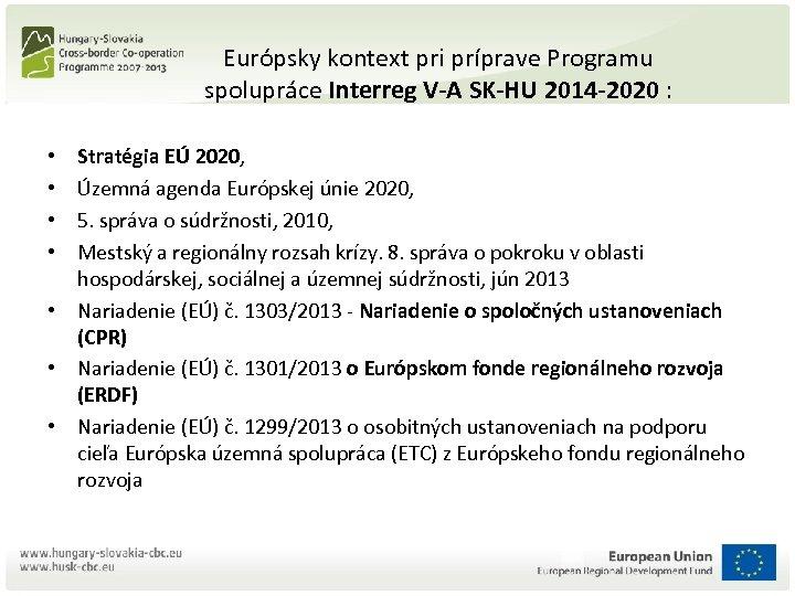 Európsky kontext pri príprave Programu spolupráce Interreg V-A SK-HU 2014 -2020 : Stratégia EÚ