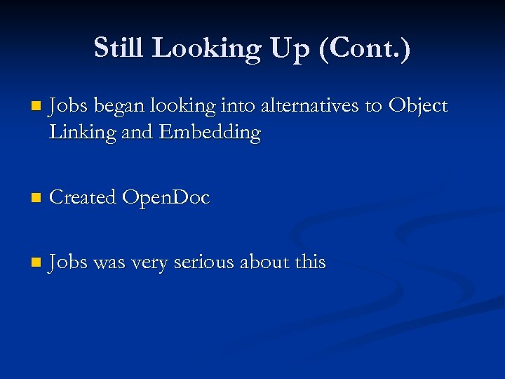 Still Looking Up (Cont. ) n Jobs began looking into alternatives to Object Linking