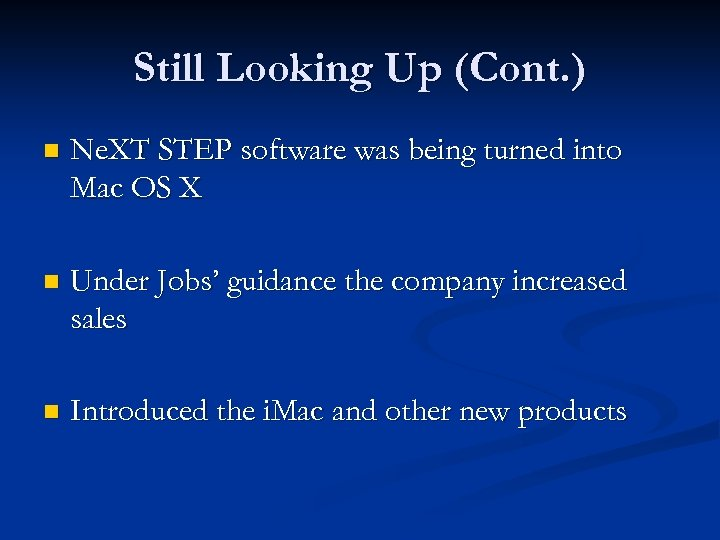 Still Looking Up (Cont. ) n Ne. XT STEP software was being turned into