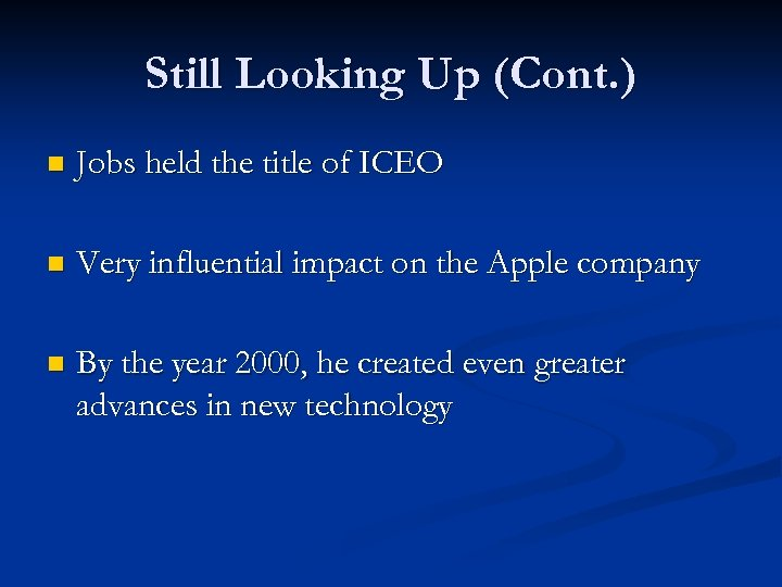 Still Looking Up (Cont. ) n Jobs held the title of ICEO n Very