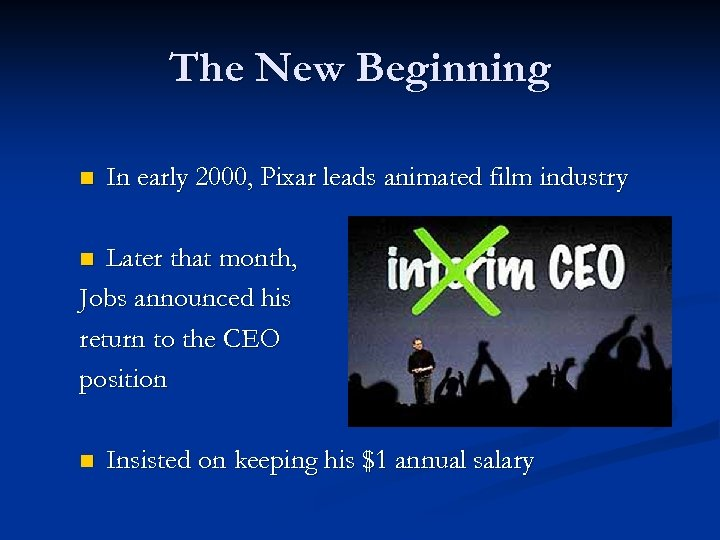 The New Beginning n In early 2000, Pixar leads animated film industry Later that
