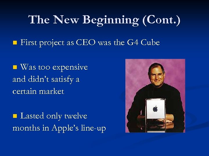 The New Beginning (Cont. ) n First project as CEO was the G 4