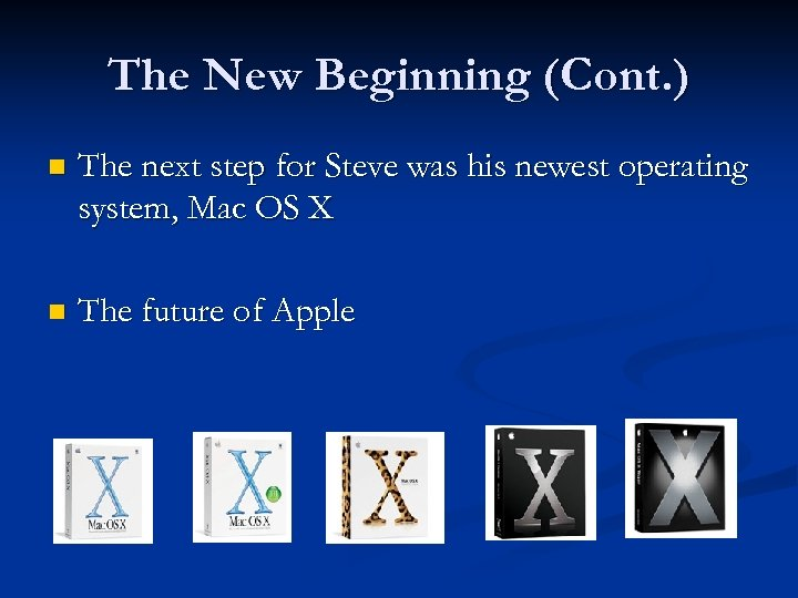 The New Beginning (Cont. ) n The next step for Steve was his newest