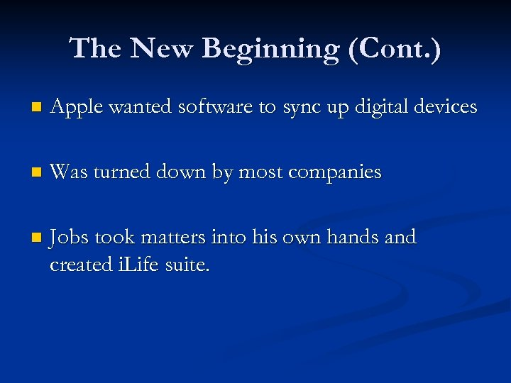 The New Beginning (Cont. ) n Apple wanted software to sync up digital devices