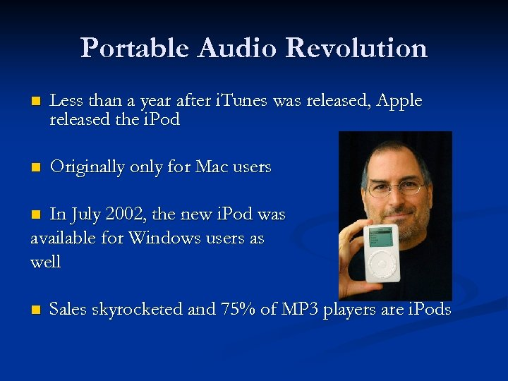 Portable Audio Revolution n Less than a year after i. Tunes was released, Apple