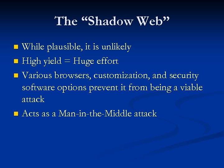 """The """"Shadow Web"""" While plausible, it is unlikely n High yield = Huge effort"""