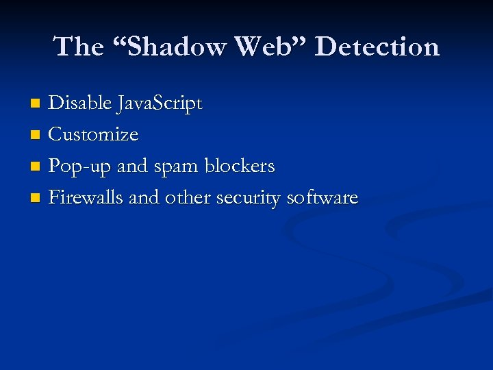 """The """"Shadow Web"""" Detection Disable Java. Script n Customize n Pop-up and spam blockers"""