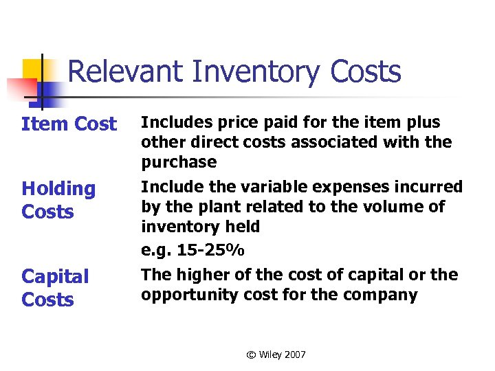 Relevant Inventory Costs Item Cost Includes price paid for the item plus other direct