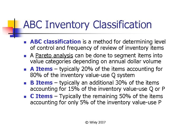 ABC Inventory Classification n n ABC classification is a method for determining level of