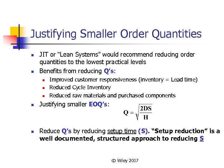 """Justifying Smaller Order Quantities n n JIT or """"Lean Systems"""" would recommend reducing order"""