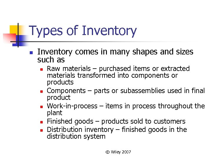 Types of Inventory n Inventory comes in many shapes and sizes such as n