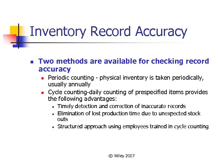 Inventory Record Accuracy n Two methods are available for checking record accuracy n n