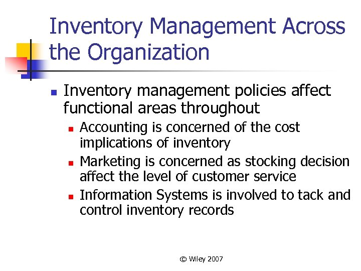 Inventory Management Across the Organization n Inventory management policies affect functional areas throughout n